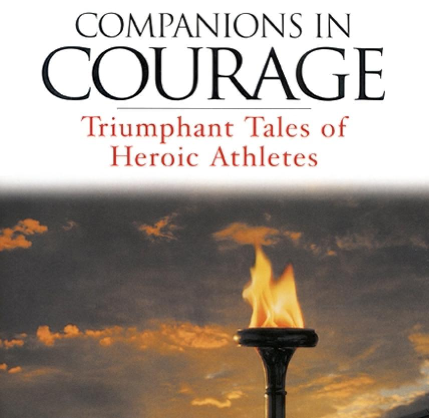 Companions in Courage: Triumphant Tales of Heroic Athletes